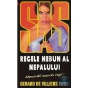 Regele nebun al Nepalului - Gerard De Villiers