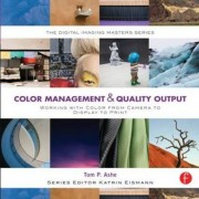 Color Management & Quality Output: Working with Color from C, Paperback