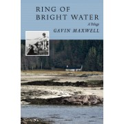 Ring of Bright Water: A Trilogy by Gavin Maxwell