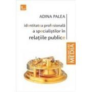 Identitatea profesionala a specialistilor in relatiile publice