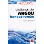 Dictionar De Argou Francez-Roman - Ioan Matei