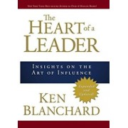 The Heart of a Leader: Insights on the Art of Influence, Hardcover/Ken Blanchard