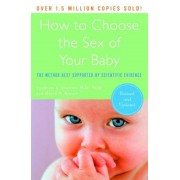 How to Choose the Sex of Your Baby: The Method Best Supported by Scientific Evidence, Paperback