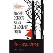 Povesti corecte politic de adormit copiii/James Finn Garner