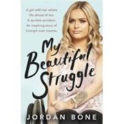 My Beautiful Struggle, Paperback/Jordan Bone