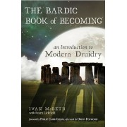 The Bardic Book of Becoming: An Introduction to Modern Druidry, Paperback