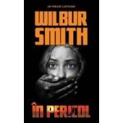 In pericol - Wilbur Smith