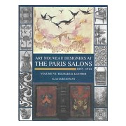 Paris Salons 1895-1914: Vol VI--Textiles and Leatherware - 1895-1914 (Duncan Alastair)(Cartonat) (9781851493746)