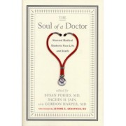 The Soul of a Doctor: Harvard Medical Students Face Life and Death, Paperback