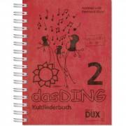 Edition Dux Das Ding 2 - Kultliederbuch
