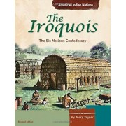 The Iroquois: The Six Nations Confederacy, Paperback/Mary Englar