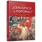 """Ceausescu si poporul! Scrisori catre """"iubitul conducator""""? (1965-1989)"""