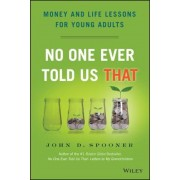 No One Ever Told Us That: Money and Life Lessons for Young Adults, Hardcover