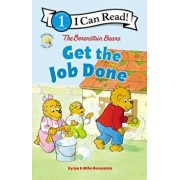 The Berenstain Bears Get the Job Done, Hardcover/Jan &. Mike Berenstain