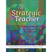 The Strategic Teacher: Selecting the Right Research-Based Strategy for Every Lesson, Paperback