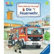 Meine Welt der Fahrzeuge Die Feuerwehr