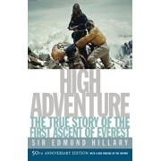 High Adventure: The True Story of the First Ascent of Everest, Paperback/Edmund Hillary