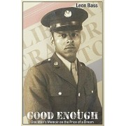 Good Enough: One Man's Memoir on the Price of the Dream, Paperback/Leon Bass