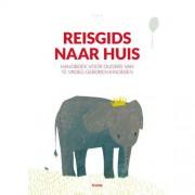 Reisgids naar huis - Zita Bebenroth, Laura van Mourik, Angelique Hoffmann-Haringsma, e.a.
