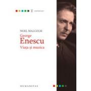 George Enescu.Viata si muzica