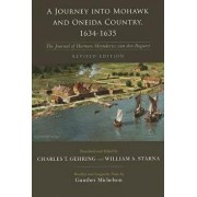 A Journey Into Mohawk and Oneida Country 1634-1635: The Journal of Harmen Meyndertsz Van Den Bogaert Revised Edition, Paperback/Charles Gehring