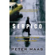 Serpico: The Classic Story of the Cop Who Couldn't Be Bought, Paperback/Peter Maas