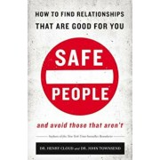 Safe People: How to Find Relationships That Are Good for You and Avoid Those That Aren't, Paperback/Henry Cloud