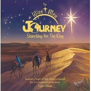 The Wise Men Journey Searching for the King: Devotions, Prayers & Bible Stories to Discover the True Excitement of Christmas., Hardcover/Meintjes Lynette