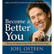 Become a Better You: 7 Keys to Improving Your Life Every Day/Joel Osteen