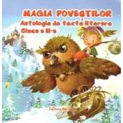 Magia povestilor - Antologie de texte literare clasa a II-a
