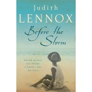Before The Storm. An utterly unforgettable tale of love, family and secrets, Paperback/Judith Lennox