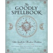 The Goodly Spellbook: Olde Spells for Modern Problems, Paperback