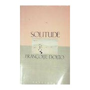 Solitude - Françoise Dolto - Livre