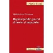 Regimul juridic general al taxelor si impozitelor - Madalin Irinel Niculeasa