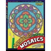 Mandalas Circle Mosaics Coloring Book: Colorful Mandalas Coloring Pages Color by Number Puzzle, Paperback/Kodomo Publishing
