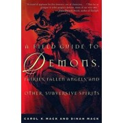 A Field Guide to Demons, Fairies, Fallen Angels, and Other Subversive Spirits, Paperback/Carol K. Mack