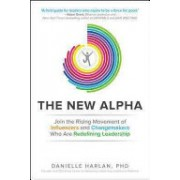New Alpha: Join the Rising Movement of Influencers and Changemakers Who are Redefining Leadership (Harlan Danielle)(Cartonat) (9781259641916)