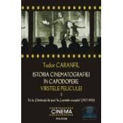 Istoria cinematografiei in capodopere vol. 3. De la cantaretul de jazz - Tudor Caranfil