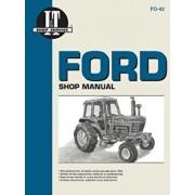 Ford Shop Manual Series 5000, 5600, 5610, 6600, 6610, 6700, 6710, 7000, 7600, 7610, 7700, 7710 (Fo-42) (I & T Shop Service), Paperback/Penton