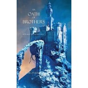 An Oath of Brothers (Book #14 in the Sorcerer's Ring), Paperback/Morgan Rice