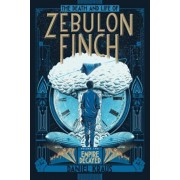 The Death and Life of Zebulon Finch, Volume Two: Empire Decayed, Hardcover/Daniel Kraus