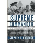 The Supreme Commander: The War Years of General Dwight D. Eisenhower, Paperback