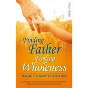 Finding Father, Finding Wholeness, Paperback/Greg a. Violi