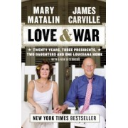 Love & War: Twenty Years, Three Presidents, Two Daughters and One Louisiana Home, Paperback