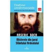 Destine controversate vol.13 Arsenie Boca - Dan-Silviu Boerescu