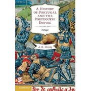 A History of Portugal and the Portuguese Empire: From Beginnings to 1807, Volume I: Portugal, Paperback/A. R. Disney