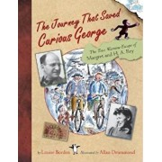 The Journey That Saved Curious George: The True Wartime Escape of Margaret and H.A. Rey, Hardcover/Allan Drummond