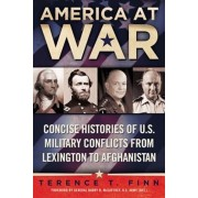 America at War: Concise Histories of U.S. Military Conflicts from Lexington to Afghanistan, Paperback