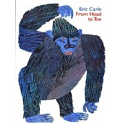 From Head to Toe, Paperback/Eric Carle