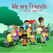 We are Friends and We are Different!, Paperback/Shaynae' Clark